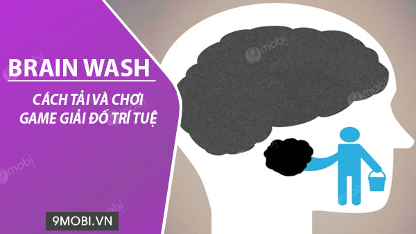 cach tai va choi game brain wash tren dien thoai