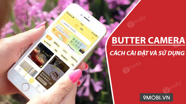 cach cai dat va su dung ung dung butter camera