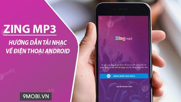 cach download tai nhac cho android bang ung dung zing mp3