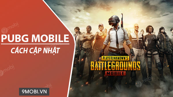 cach cap nhat pubg mobile tren android iphone