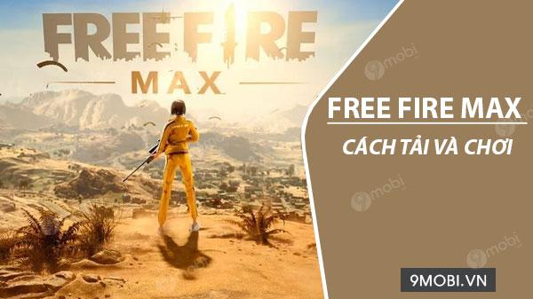 cach tai va choi garena free fire max tren dien thoai