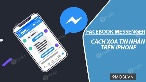 cach xoa tin nhan facebook messenger tren iphone