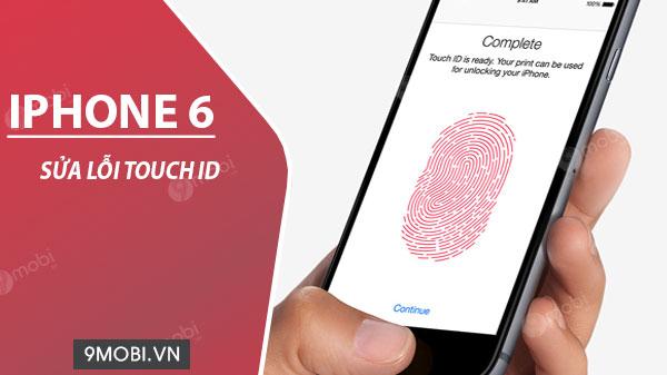nguyen nhan va cach khac phuc iphone 6 bi loi touch id