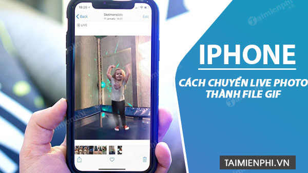 cach chuyen live photo thanh file gif tren iphone va ipad