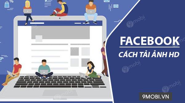cach tai anh hd len facebook