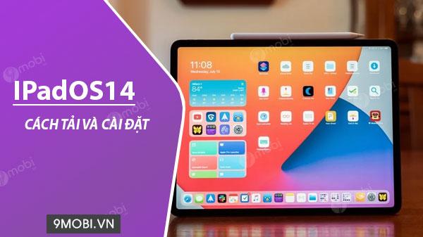 Cách tải iPadOS 14 cho iPad Pro, iPad Mini, iPad Air