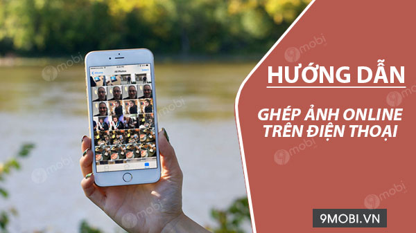 cach ghep anh online tren dien thoai android iphone