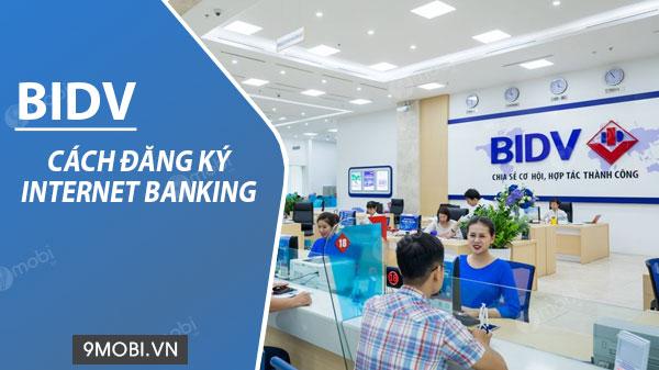Cách đăng ký Internet Banking BIDV trên điện thoại