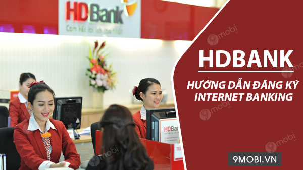 cach dang ky internet banking ngan hang hdbank tren dien thoai
