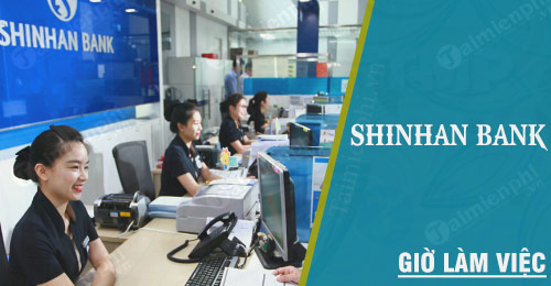 gio lam viec shinhan bank