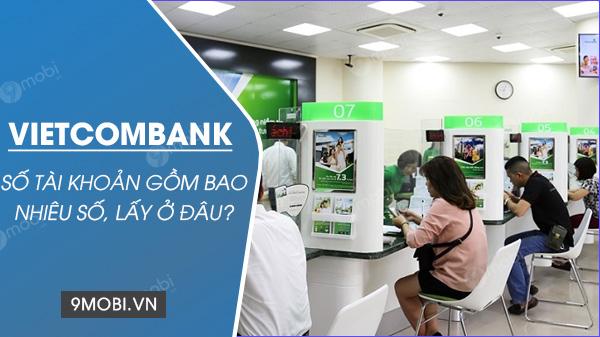 Số tài khoản Vietcombank có mấy số? cách lấy STK ở đâu?