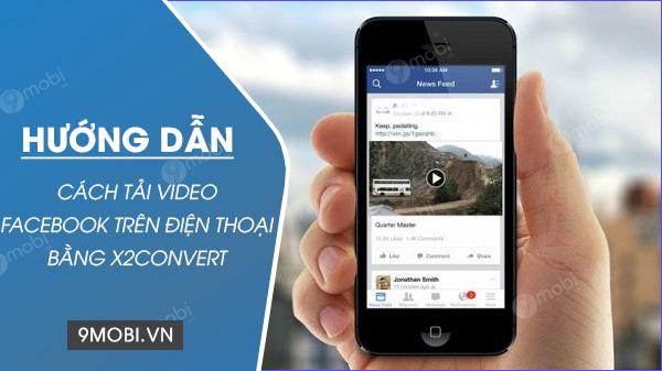 cach tai video facebook tren dien thoai bang x2convert