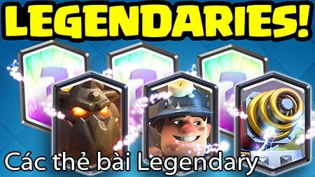 cac the bai Legendary trong clash royale