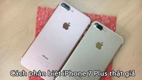 cach phan biet iphone 7 plus that gia