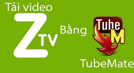 tai video zing tv cho android bang tubemate
