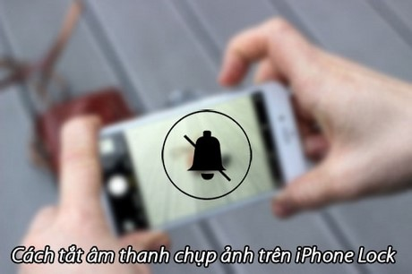 tat am thanh chup anh tren iphone lock