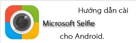 cai microsoft selfie tren dien thoai android