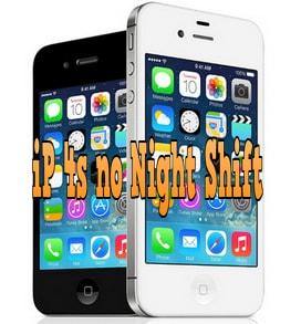 iPhone 4s, iPhone 5 không có Night Shift