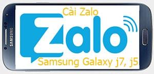 cai zalo cho samsung galaxy j7 j5