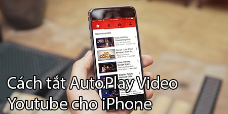 cach tat autoplay video cua youtube cho iPhone