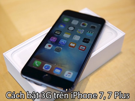 bat 3g tren iPhone 7, 7 Plus