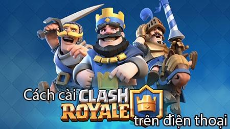 cach cai Clash Royale