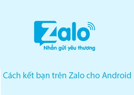 cach ket ban tren Zalo cho Android