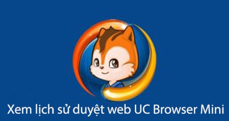 xem lich su duyet web uc browser mini cho android
