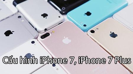 cau hinh iPhone 7, iPhone 7 Plus