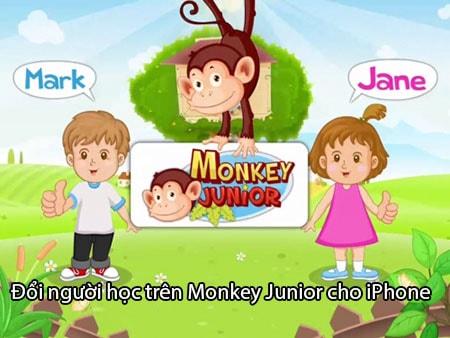 doi nguoi hoc tren Monkey junior cho iPhone