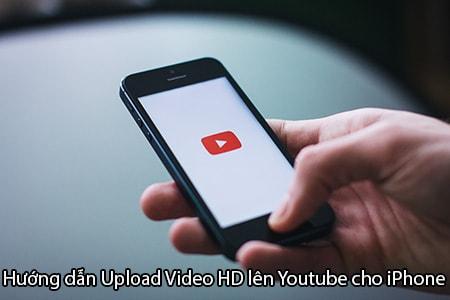 huong dan upload video hd len Youtube cho iPhone