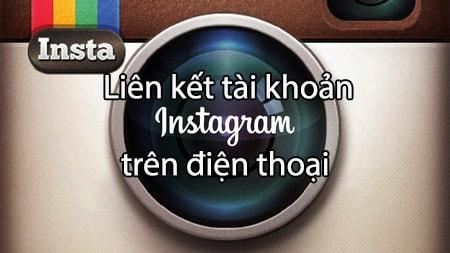 lien ket tai khoan instagram tren dien thoai