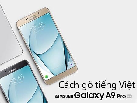 cach go tieng viet tren Samsung Galaxy A9 Pro