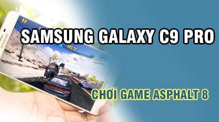 choi asphalt 8 tren Samsung Galaxy C9 Pro