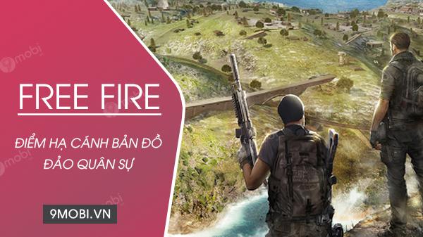 diem ha canh ban do dao quan su free fire