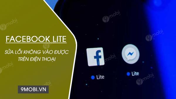 loi khong vao duoc facebook lite tren dien thoai android, ios