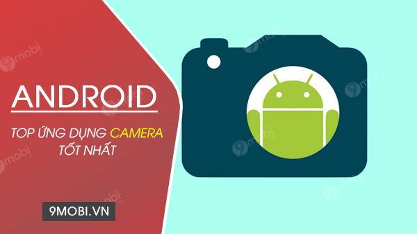 ung dung camera cho android tot nhat