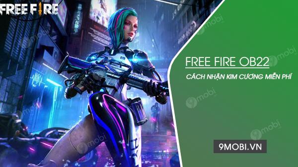 cach nhan kim cuong mien phi ban Free Fire OB22