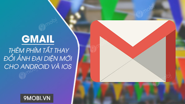 ung dung gmail bo sung phim tat thay anh dai dien, avatar