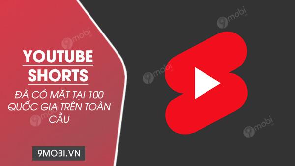 youtube shorts co mat tai 100 quoc gia tren the gioi