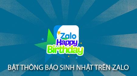 Bật thông báo sinh nhật trên Zalo cho Android, Cách bật, tắt nhắc sinh
