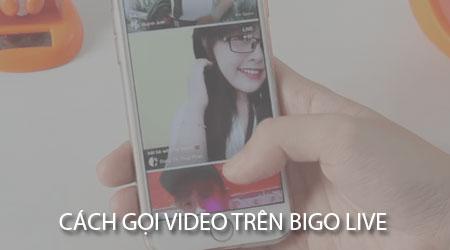 goi video Bigo Live