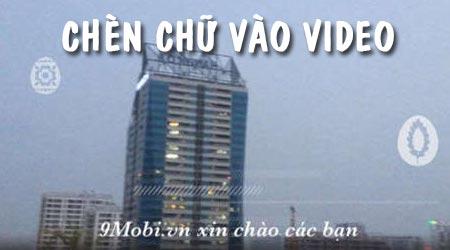 chen chu vao video