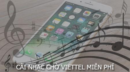cai nhac cho Viettel mien phi
