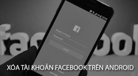 xoa tai khoan Facebook tren Android