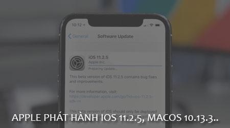 apple phat hanh ios 11 2 5 macos 10 13 3 tvos 11 2 5 va watchos 4 2 2