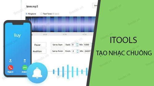 Cách tạo nhạc chuông cho iPhone bằng iTools trên máy tính