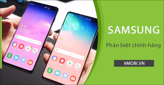 Cách phân biệt điện thoại Samsung chính hãng và Đài Loan, kiểm tra sam