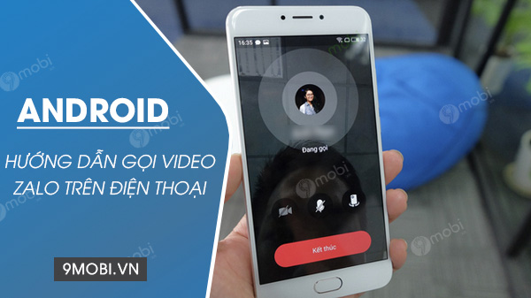 gọi video zalo tren android